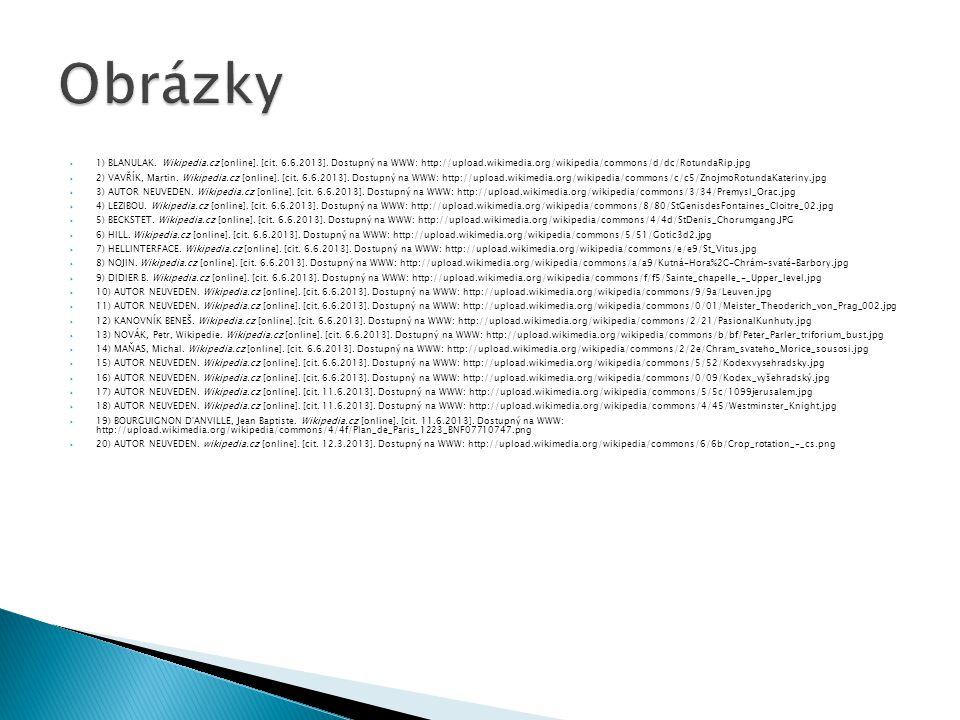 Obrázky 1) BLANULAK. Wikipedia.cz [online]. [cit. 6.6.2013]. Dostupný na WWW: http://upload.wikimedia.org/wikipedia/commons/d/dc/RotundaRip.jpg.